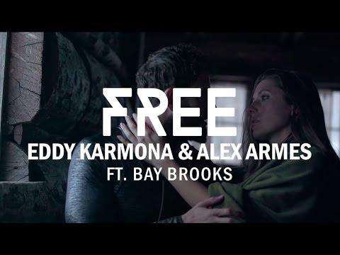 Eddy Karmona & Alex Armes - Free (Feat. Bay Brooks) (Official Music Video)