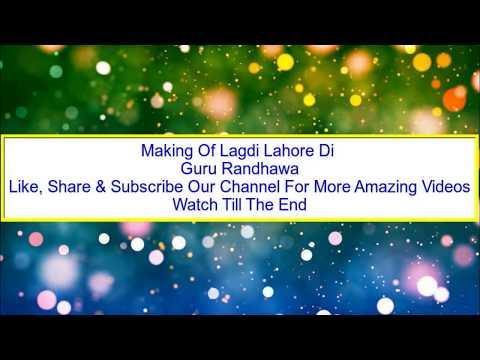 Behind The Scene   Lagdi Lahore Di Shooting Real Video   Guru Randahwa  
