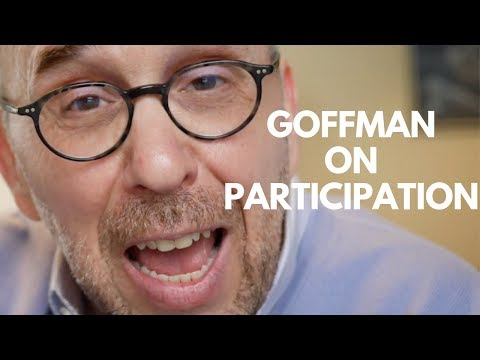 Erving Goffman's Analysis Of Participation Frameworks
