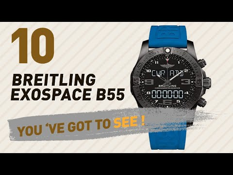 Top 10 Breitling Exospace B55 // New & Popular 2017