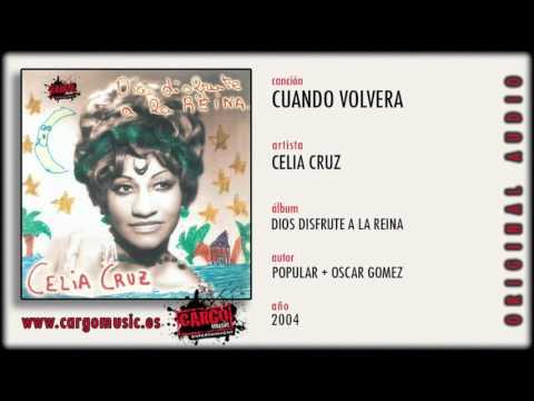 Celia Cruz - Cuando Volverá (Dios Disfrute A La Reina 2004) [official audio + letra]