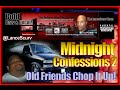 Midnight Confessions # 2 : Old Friends Chop It Up!