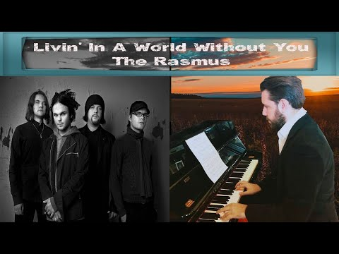 Livin' in a World Without You-The Rasmus(piano cover)