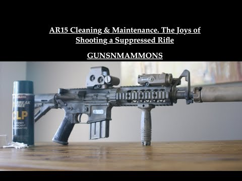 AR15 Cleaning & Maintenance Tips. The Joys of Shooting a Suppressed Rifle