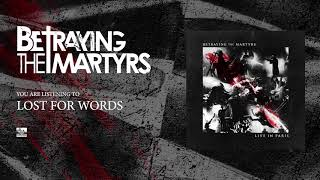 BETRAYING THE MARTYRS - Lost For Words (Live)