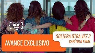 Avance Capítulo Final 101 | Soltera Otra Vez 3