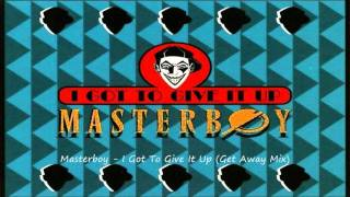 Masterboy - I Got To Give It Up (Get Away Mix)
