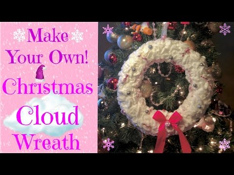 Make Your Own Cloud Wreath! Bonus Ornament! Tutorial!