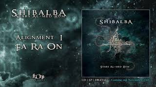 SHIBALBA - Aligment I Fa Ra On (Official Track Stream) [Meditation Music] [ Shamanic Music]
