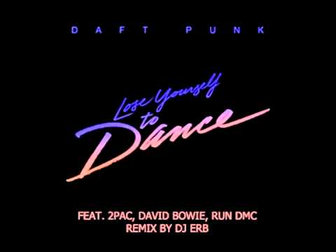 Daft Punk  Lose Yourself to Dance Feat 2Pac, David Bowie, Run DMC