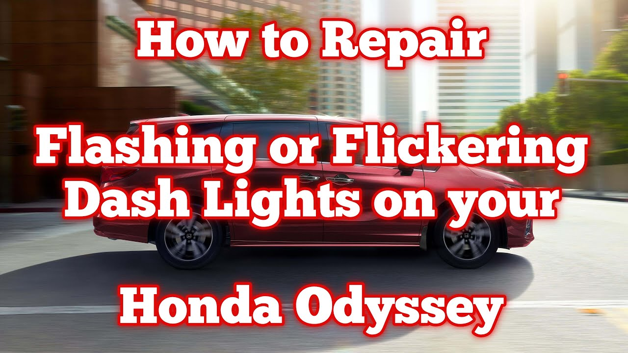 How To Repair Flashing Or Flickering Dash Lights On Your Honda Odyssey Update In Description