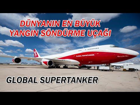 DÜNYANIN EN BÜYÜK YANGIN SÖNDÜRME UÇAĞI : GLOBAL SUPERTANKER – BOEING 747