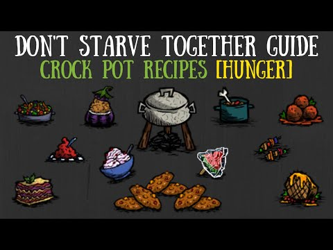 Don't Starve Together Guide: All Crock Pot Recipes [HUNGER]