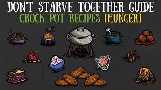 Don T Starve Together Guide All Crock Pot Recipes Hunger Youtube