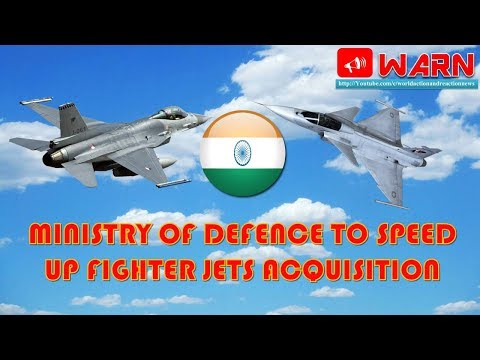 MINISTRY OF DEFENCE TO SPEED UP FIGHTER JETS ACQUISITION