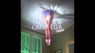 Two Door Cinema Club - Beacon (Full Album)