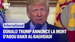 Donald Trump annonce la mort du leader de Daesh, Abou Bakr Al-Baghdadi