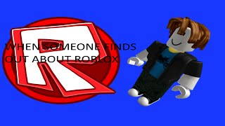 When People Find Out About ROBLOX