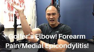 Golfer's Elbow! Forearm Pain/Medial Epicondylitis!
