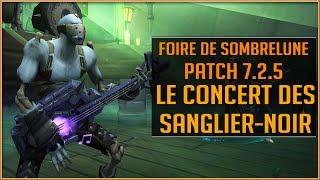 World Of Warcraft - Le concert des Sanglier-noir à la Foire de Sombrelune / 7.2.5