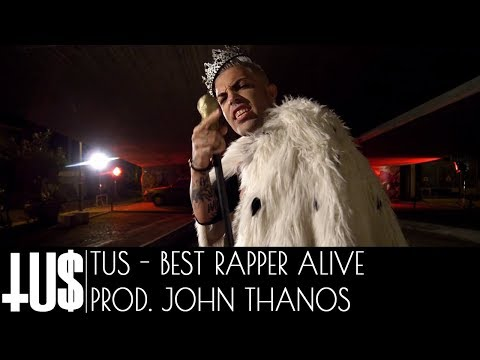Tus - Best Rapper Alive Prod. John Thanos - Official Video Clip