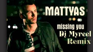 Repeat youtube video Mattyas - Missing You [ Dj Myreel Remix ]