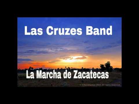 La Marcha de Zacatecas - Las Cruzes Band