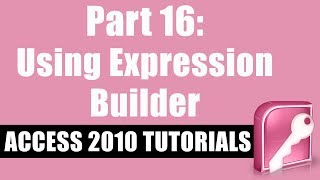 Microsoft Access 2010 Tutorial for Beginners - Part 16 - How to use Expression Builder