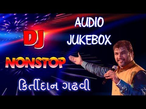 DJ Nonstop Kirtidan Gadhvi | Kirtidan Gadhvi Songs 2015 | Non Stop Gujarati DJ Songs | DJ Songs