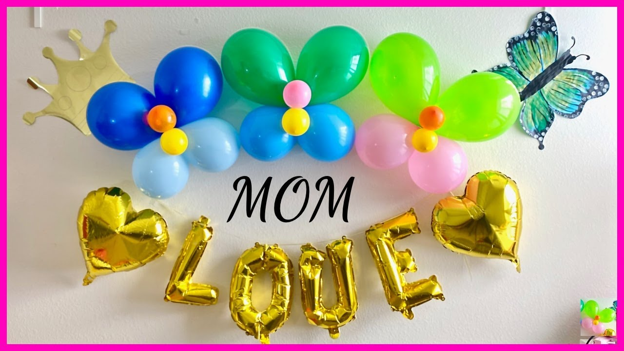 Easy Mothers Day Decoration At Home Birthday Decoration For Mom Youtube