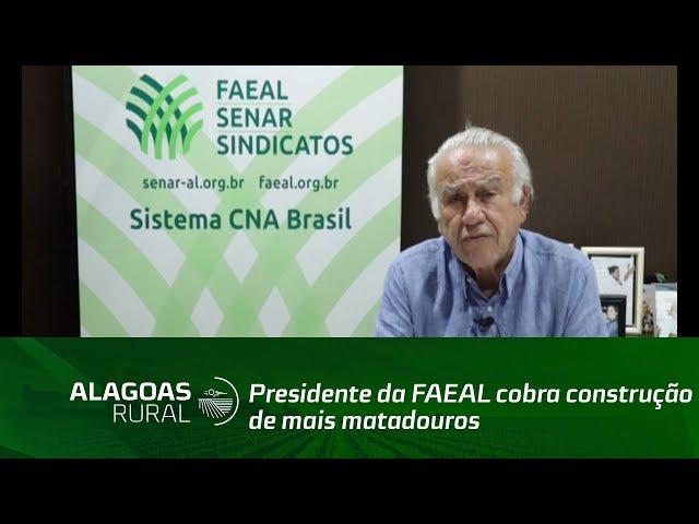 Presidente da FAEAL cobra construção de mais matadouros em Alagoas