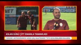 Yardımcı Antrenörümüz Hasan Şaş'tan Açıklamalar - Galatasaray