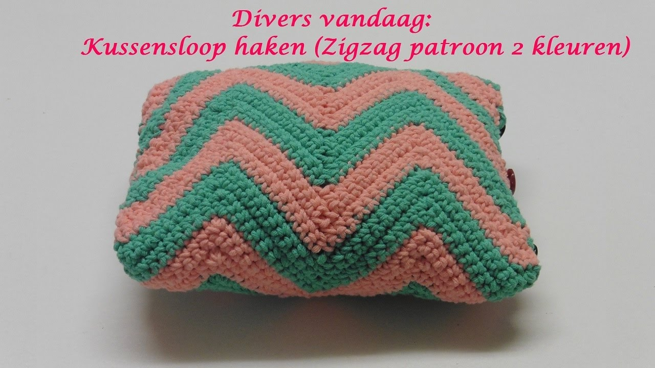 Divers Vandaag Kussensloop Haken Zigzag Patroon 2 Kleuren Youtube