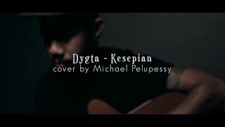 Download lagu KESEPIAN - DYGTA (MICHAEL PELUPESSY COVER)