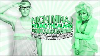 Nicki Minaj - Pound The Alarm [Reidiculous Remix]