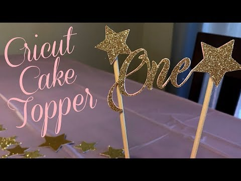HOW TO MAKE A CAKE TOPPER WITH CRICUT