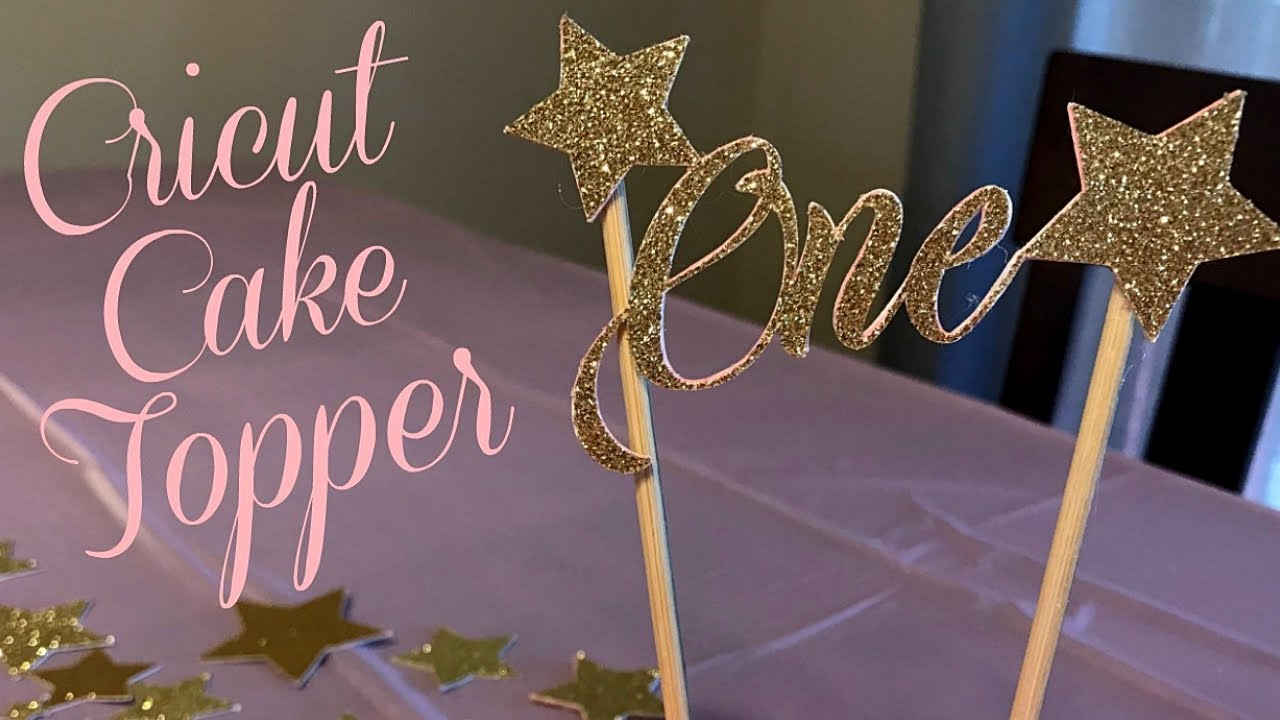 How To Make A Cake Topper With Cricut Youtube