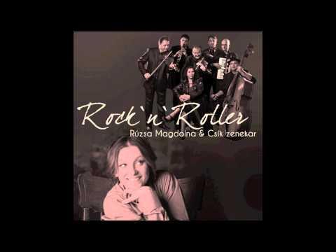 Rúzsa Magdolna & Csík Zenekar - Rock and Roller