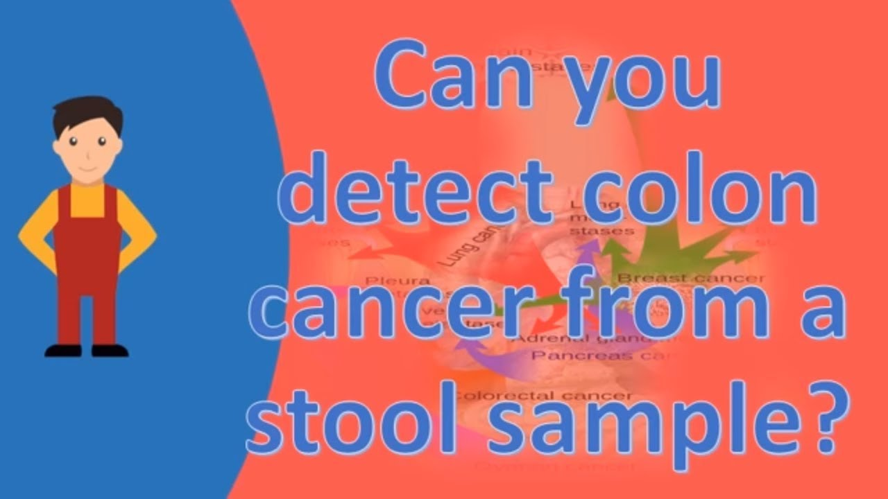Can You Detect Colon Cancer From A Stool Sample Frequently Ask Questions On Health Youtube