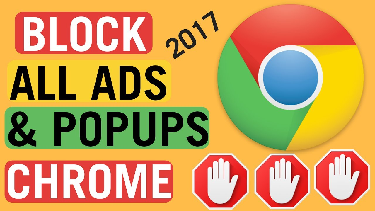 How To Block All Ads And PopUps On Google Chrome [2017]