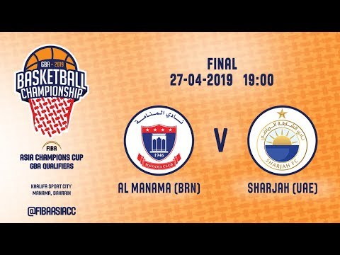 Sharjah (UAE) vs Manama (BRN) - FINAL - FIBA Asia Champions Cup 2019