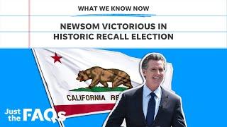 California governor Gavin Newsom wins in historic recall race   Just the FAQs