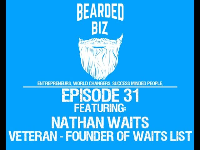 Bearded Biz Show - Ep. 31 - Nathan Waits - Founder of Waits List - Hunting Child Predators