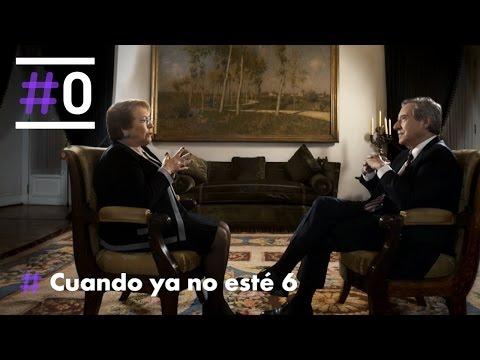 Cuando Ya No Esté: Michelle Bachelet (Parte 2/2) | #0