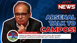 Arsenal Talk To Campos & Bid For Buendia? | AFTV News Daily