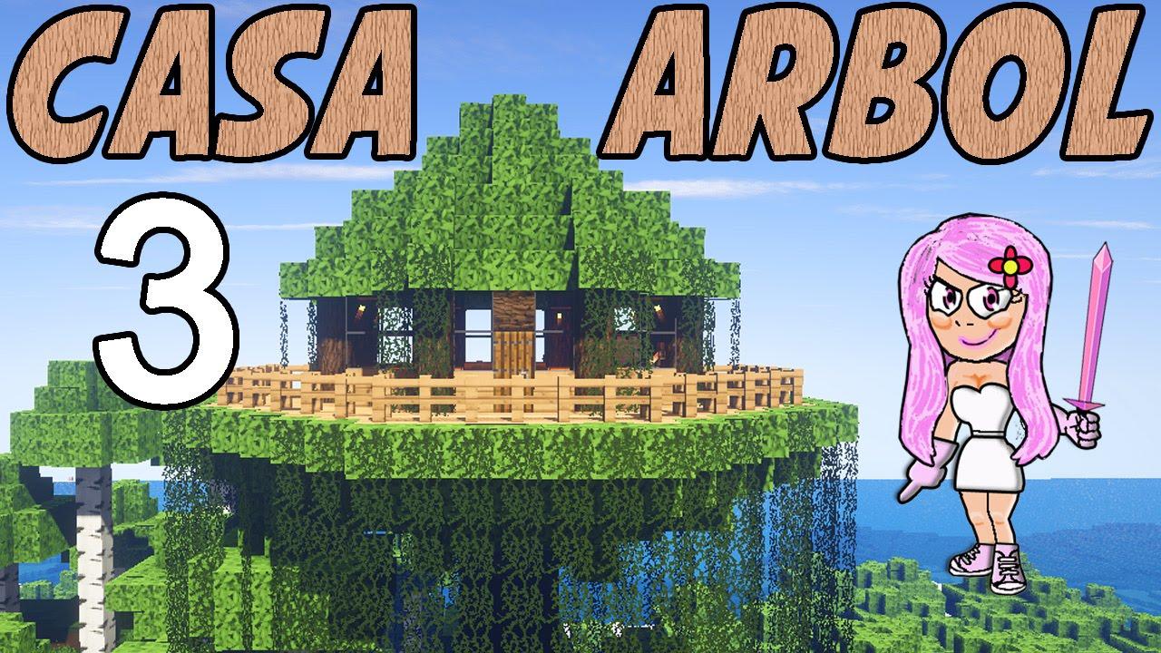 C mo hacer la casa del rbol en minecraft parte 3 youtube for Casa moderna 5 mirote y blancana