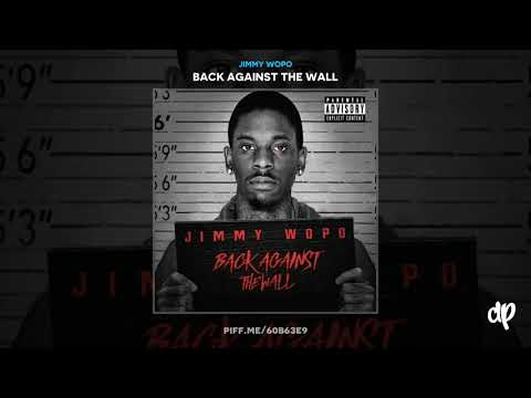 Jimmy Wopo   Back Against the Wall Back Against The Wall