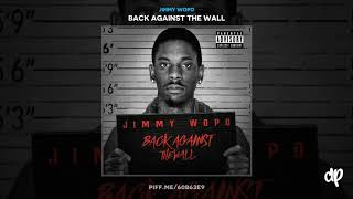 Jimmy Wopo -  Back Against the Wall [Back Against The Wall]