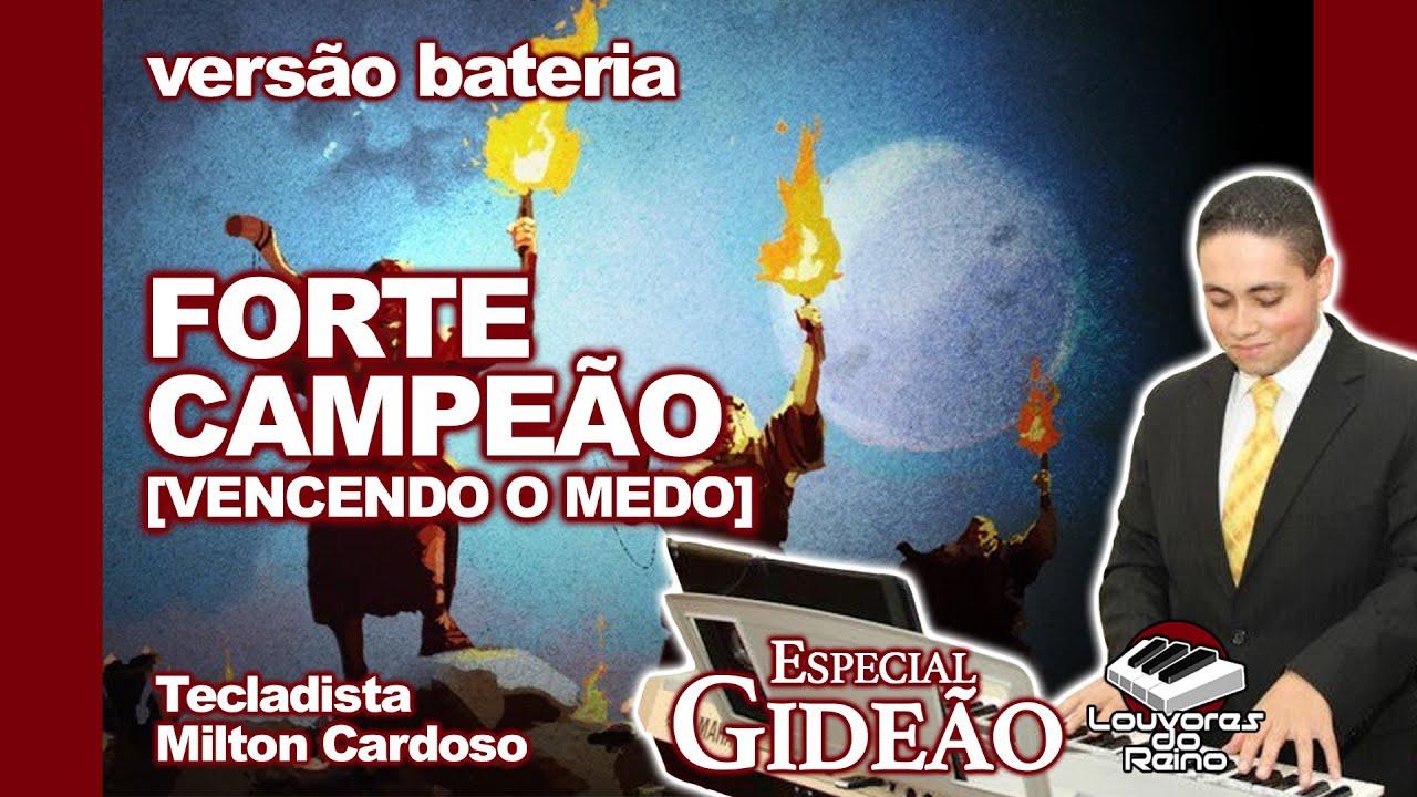 🥁 FORTE CAMPEÃO [VENCENDO O MEDO] (versão BATERIA com letras) - Tecladista Milton Cardoso | #Gideão