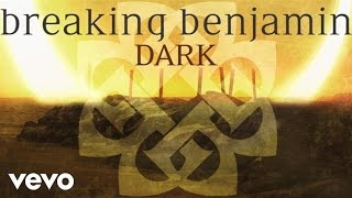 Breaking Benjamin - Dark